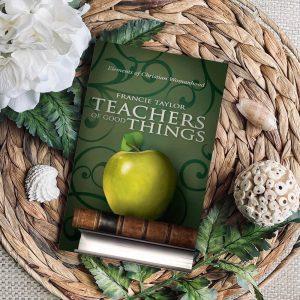 teachers-of-good-things-keep-the-heart-francie-taylor