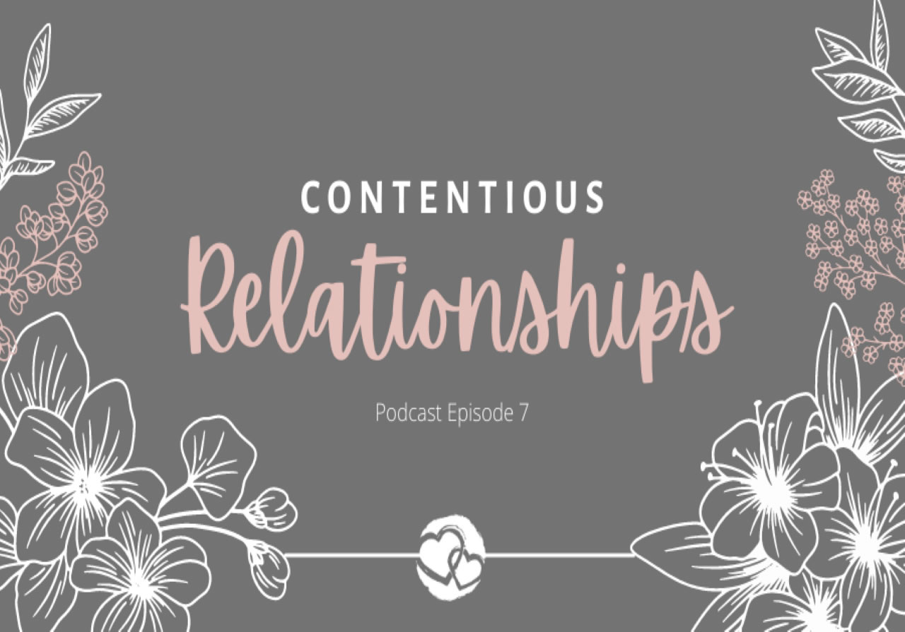 podcast-keep-the-heart-episode-7-contentious-relationships