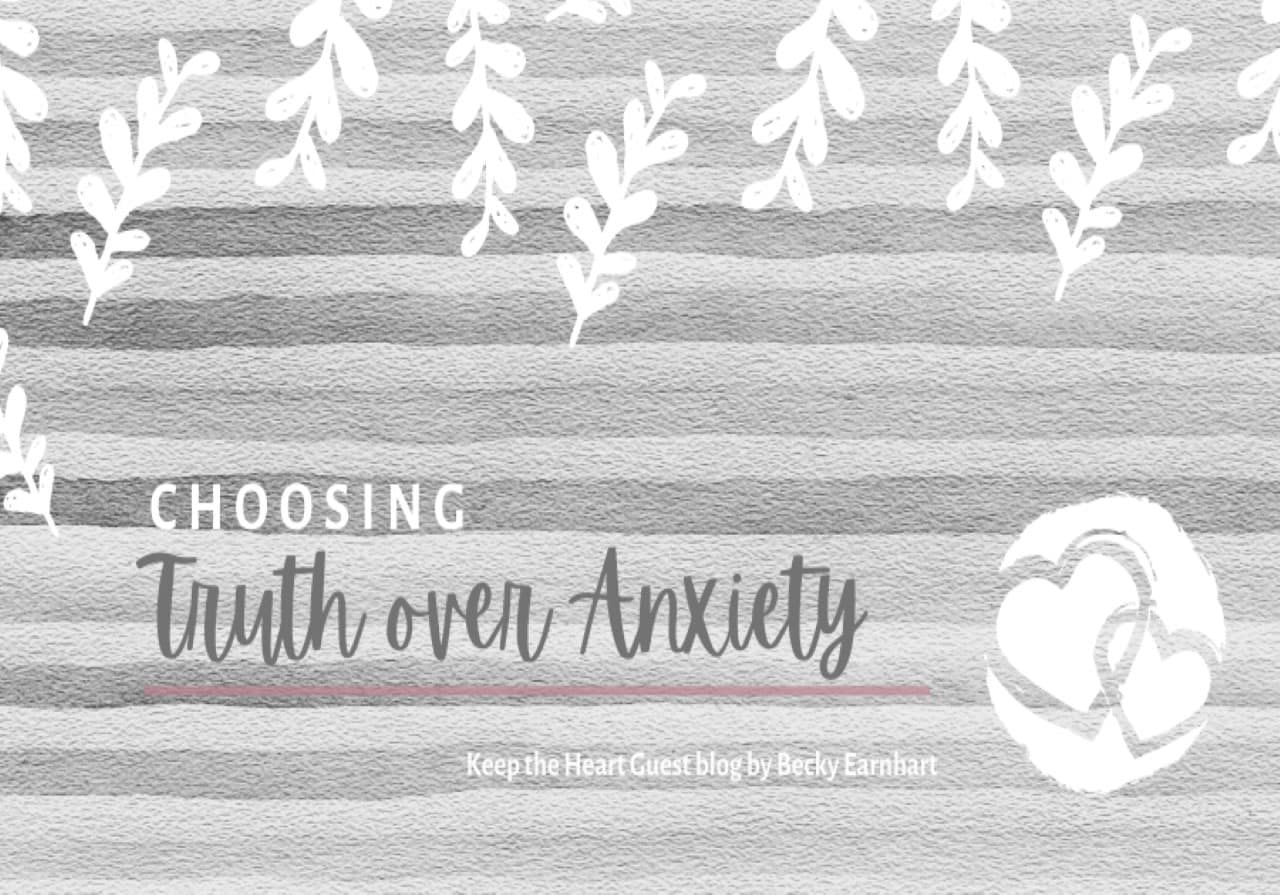 Choosing Truth Over Anxiety