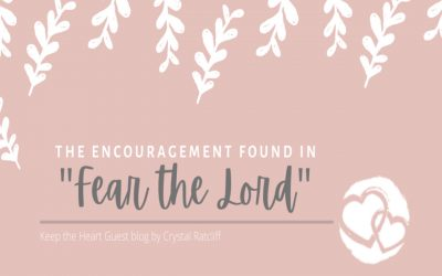 """The Encouragement Found in """"Fear the LORD"""""""